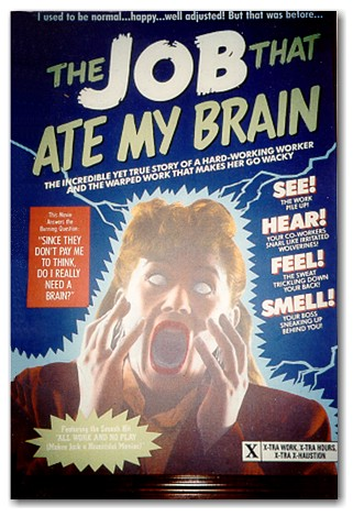 The Job That Ate My Brain